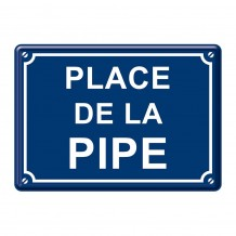 "Plaque métal ""Place de la pipe"" - 15x21 cm"